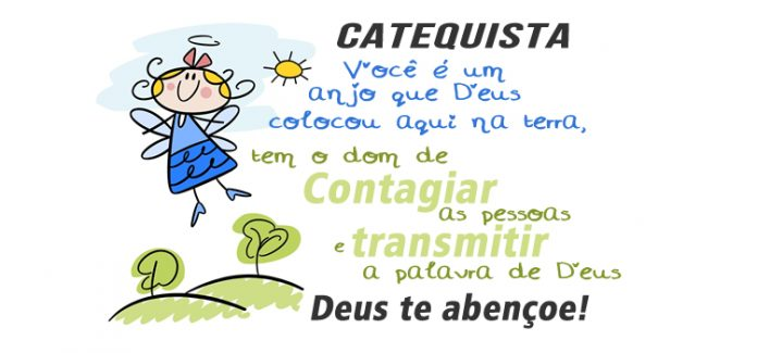 Catequista, Deus te abençoe!
