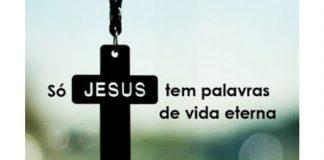 So Jesus tem palavras de vida eterna