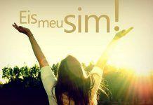 O sim é sempre para Deus!