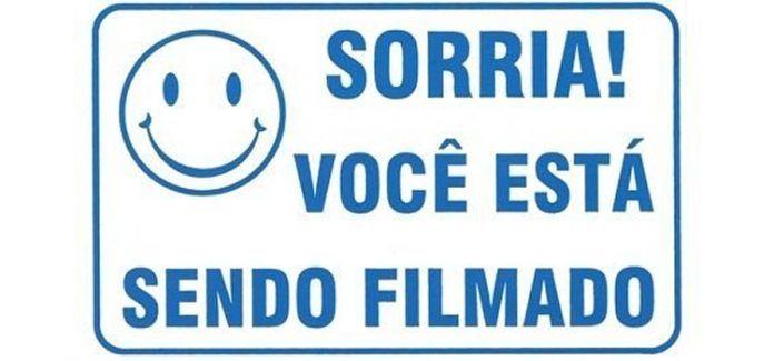 Sorria! Você está sendo Filmado