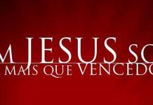 em jesus sou mais que vencedor