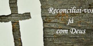 Reconciliai-vos com Deus